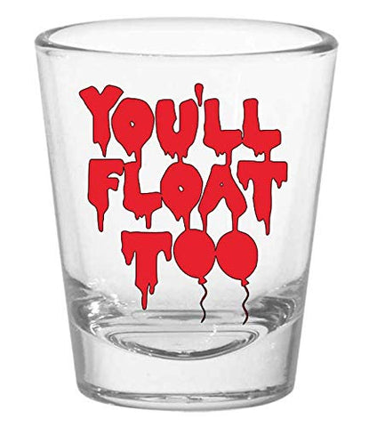 You'Ll Float Too It Pennywise Clown Shot Glass