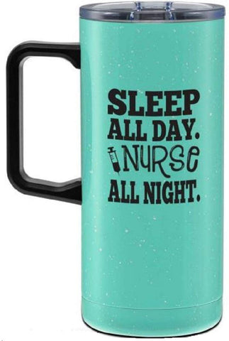 """Sleep All Day. Nurse All Night"" Cute, Fun, Unique Cups For Nurses - 18 Oz Stainless Steel Teal Tumbler With Handle - Great Gift For Nurses, Rn, Cna, Nursing Students"