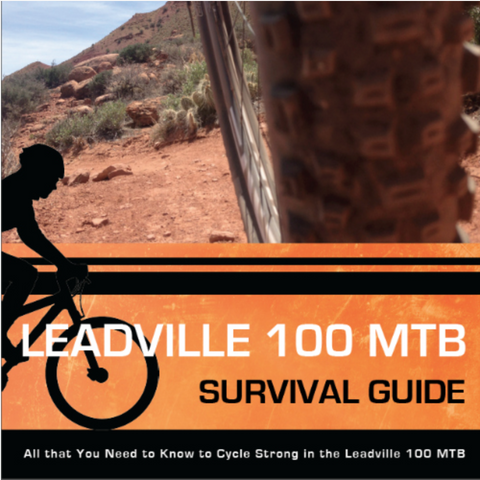 Leadville 100 MTB Survival Guide (Hard Copy – Mailed to You)