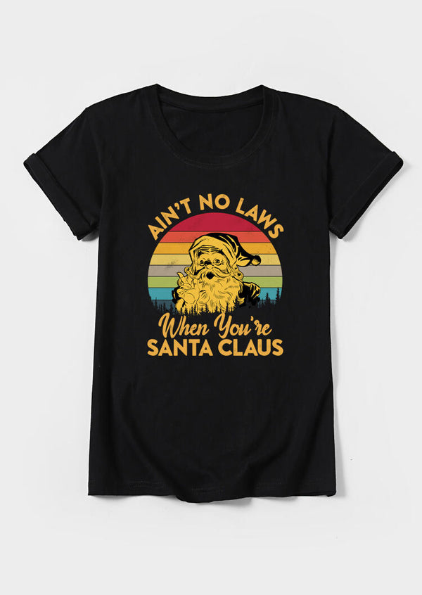 Ain't No Laws When You're Santa Claus T-Shirt Tee - Black