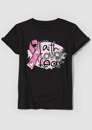 Faith Over Fear Breast Cancer Pink Ribbon T-Shirt Tee - Black