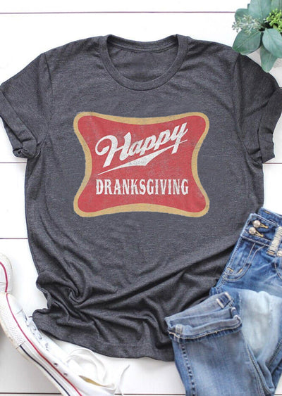Happy Dranksgiving O-Neck T-Shirt Tee - Dark Grey