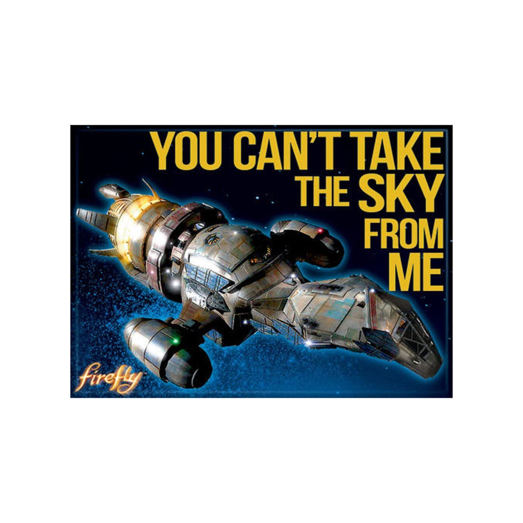 Ata-Boy Firefly Can't Take The Sky From Me Magnet
