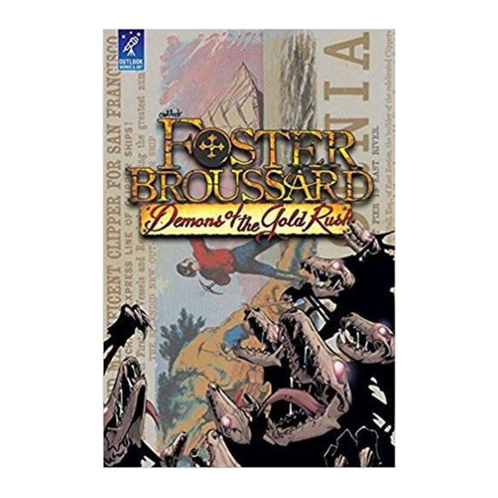 Foster Broussard Demons Of The Gold Rush Graphic Novel