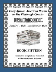 Book Fifteen of Early African American Deaths in The Pittsburgh Courier From Jan. 1, 1938 – Dec. 25, 1938