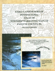 Early Landowners of PA: Atlas of Township Warrantee Maps of Fayette Co., PA Combo