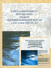Early Land Owners: Atlas of Twp. Warrantee Maps of Lancaster Co., PA Combo