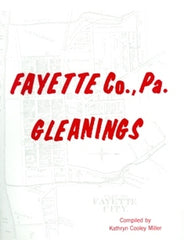 Fayette County, Pennsylvania Gleanings