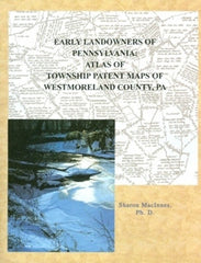 Early Landowners of PA: Atlas of Twp. Patent Maps of Westmoreland Co., PA Combo