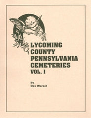 Lycoming County Cemeteries, Vol. I