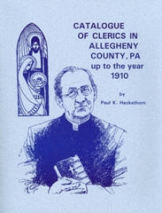 Catalog of Clerics in Allegheny County, PA Up to the Year 1910