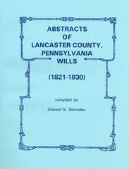 Abstracts of Lancaster County, PA Wills, 1821-1830