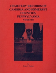 Cemetery Records of Cambria and Somerset Co., PA, Vol. III