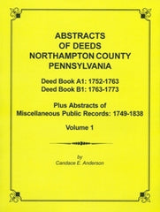 Abstracts of Deeds of Northampton County, PA, Vol. 1