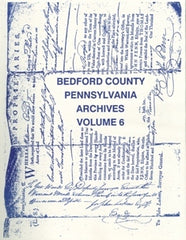 Bedford County, PA Archives, Volume 6
