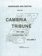 Marriages and Deaths from Cambria Tribune, Vol. V (1881-1885)