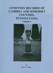 Cemetery Records of Cambria and Somerset Co., PA, Vol.  V