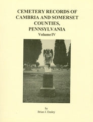 Cemetery Records of Cambria and Somerset Co., PA, Vol. IV