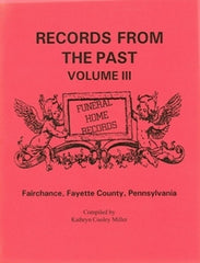 Records From the Past-Funeral Home Records, Vol. III