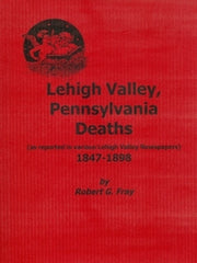 Lehigh Valley, PA Deaths, 1847-1898