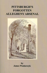 Pittsburgh's Forgotten Allegheny Arsenal