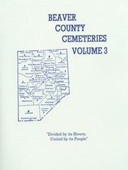 Beaver County, PA Cemetery Records, Vol. 3