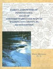 Early Landowners of PA: Atlas of Twp. Warrantee Maps of Washington Co., PA