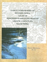 Early Landowners of PA: Atlas of Township Warrantee Maps of Greene County, PA