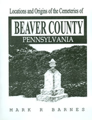 Locations and Origins of the Cemeteries of Beaver County, PA