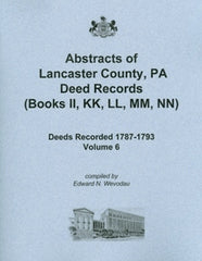 Abstracts of Lancaster County, PA Deed Records, Vol. 6