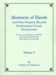 Abstracts, Deeds and Other Property Rec., Northampton Co., PA, Vol. 5