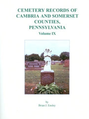 Cemetery Records of Cambria and Somerset Co., PA, Vol. IX
