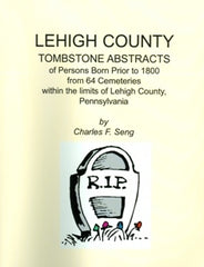 Lehigh County Tombstone Abstracts of Persons Born Prior to 1800