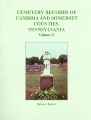 Cemetery Records of Cambria and Somerset Co., PA, Vol. X