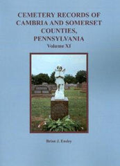 Cemetery Records of Cambria and Somerset Counties, PA, Vol. XI