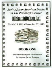Book One of Early African American Deaths in The Pittsburgh Courier From March 25, 1911 – December 27, 1912
