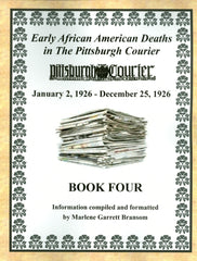 Book Four of Early African American Deaths in The Pittsburgh Courier From January 2, 1926 – December 25, 1926
