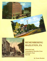 Remembering Hazleton, PA, Part III