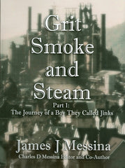 Grit, Smoke and Steam, Part I: The Journey of a Boy They Called Jinks