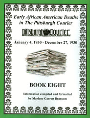 Book 8 of Early African American Deaths in The Pittsburgh Courier From January 4, 1930 – December 27, 1930