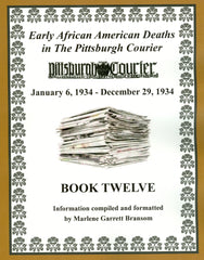 Book Twelve of Early African American Deaths in The Pittsburgh Courier From January 6, 1934 – December 29, 1934