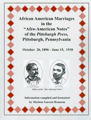 "African American Marriages in the ""Afro-American Notes"" of the Pittsburgh Press, Pittsburgh, Pennsylvania, Oct. 26 1896-June 15, 1930"