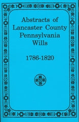 Abstracts of Lancaster County, PA Wills, 1786-1820