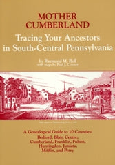 Mother Cumberland - Tracing Your Ancestors in South-Central PA