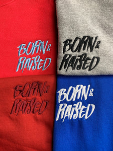 Born & Raised V2 Crewnecks XLARGE OPTIONS