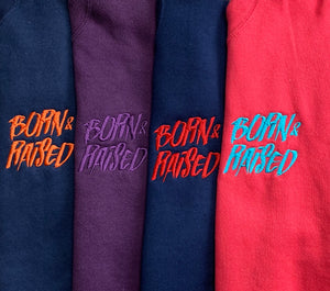 Born & Raised V2 crewnecks LARGE OPTIONS