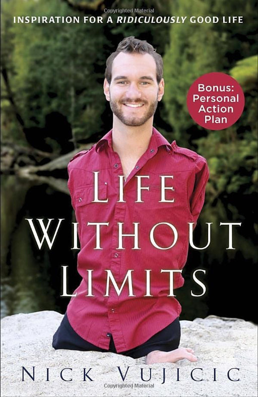 Life Without Limits: Inspiration for a Ridiculously Good Life by Nick Vujicic exxab.com