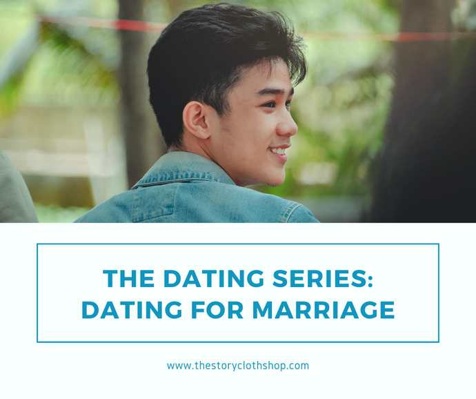 The Dating Series: Dating for Marriage
