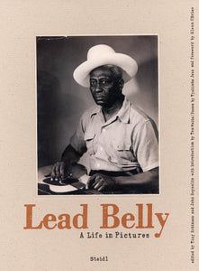 LEAD BELLY : Life in Pictures