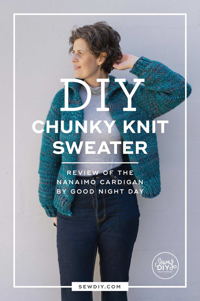 DIY Chunky Knit Sweater - Review of the Nanaimo Cardigan